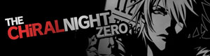 THE CHiRAL NIGHT ZERO