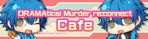 DRAMAtical Murder re:connect Cafe